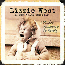 I Pledge Allegiance to Myself 2006 by Lizzie West & The White Buffalo