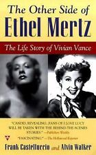 The Other Side of Ethel Mertz: The Life Story of Vivian Vance-ExLibrary