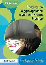 Bringing the Reggio Approach to Your Early Years Practice by Pat Brunton,...