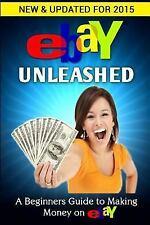 EBay Unleashed : A Beginners Guide to Selling on EBay by Nick Vulich New Book