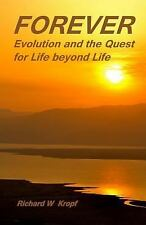 FOREVER: Evolution and the Quest for Life beyond Life: as above