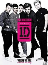 One Direction: Where We Are: Our Band, Our Story: 100% Official by One Directio