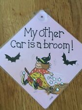 """""""My Other Car is a Broom"""" Car Sign, suction, Witch, Pagan. Fun Gift"""
