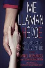 Me llaman hroe They Call Me a Hero): Recuerdos de mi juventud Spanish Edition)