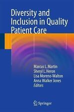 Diversity and Inclusion in Quality Patient Care (2015, Paperback)