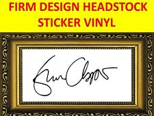 STICKER HEADSTOCK FIRM ERIC CLAPTON THE CREAM VISIT OUR STORE WITH MORE MODELS
