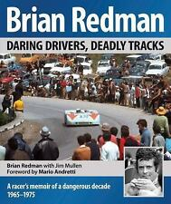 Brian Redman : Daring Drivers, Deadly Tracks by Brian Redman and Jim Mullen...
