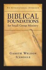 Biblical Foundations for Small Group Ministry: An Integrational Approach, Gareth