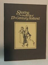Skating in the arts of 17th century Holland: An exhibition honoring the 1987 W..
