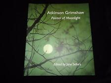 Atkinson Grimshaw Painter of Moonlight Leeds Yorkshire artist Jane Sellars NEW
