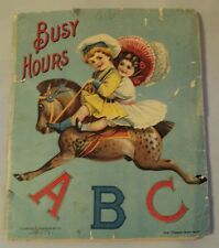 """Antique ca. 1910 CHILDREN'S Book~""""BUSY HOURS ABC""""~Chas Graham NYC~"""