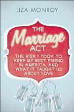 The Marriage Act: The Risk I Took to Keep My Best Friend in America, and What It