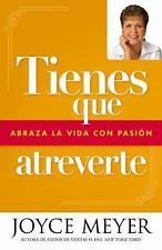 Tienes que atreverte: Abraza la vida con pasión (Spanish Edition) by Meyer, Joy