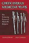 Creek Indian Medicine Ways : The Enduring Power of Mvskoke Religion by David...