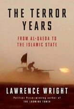 The Terror Years : From Al-Qaeda to the Islamic State by Lawrence Wright (2016,…