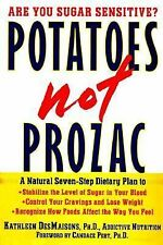Potatoes Not Prozac : A Natural Seven-Step Dietary Plan to Stabilize the Level o