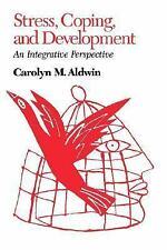 Stress, Coping and Development: An Integrative Perspective, Aldwin PhD, Carolyn