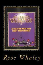 Ascension, Soul Retrieval, Ressurection 1 by Rose Whaley (2012, Paperback)