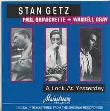 STAN GETZ   CD  A LOOK AT YESTERDAY   PAUL QUINICHETTE  WARDELL GRAY
