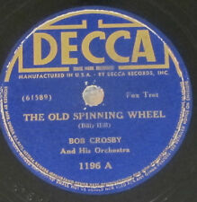 Decca 1196 78 RPM record Bob Crosby The Old Spinning Wheel / Between The Devil