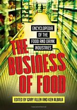 The Business of Food: Encyclopedia of the Food and Drink Industries Allen, Gary