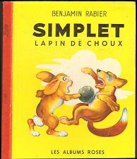LIVRE JEUNESSE BENJAMIN RABIER SIMPLET LAPIN DE CHOUX LES ALBUMS ROSES 1955