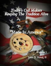 Today's Call Makers Keeping the Tradition Alive : Made in America by John...