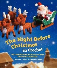 The Night Before Christmas in Crochet: The Complete Poem with Easy-to-Make Amigu