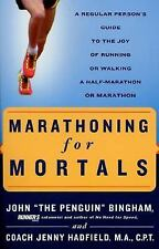 Marathoning for Mortals: A Regular Person's Guide to the Joy of Running or Walki