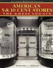 America's 5 & 10 Cent Stores: The Kress Legacy-ExLibrary