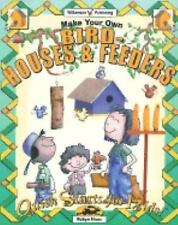 Make Your Own Birdhouses & Feeders (Quick Starts for Kids!) Haus, Robyn Paperba