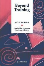 Beyond Training: Teacher Development in Language Teaching (Cambridge L-ExLibrary