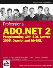 Professional ADO.NET 2: Programming with SQL Server 2005, Oracle, and MySQL McC