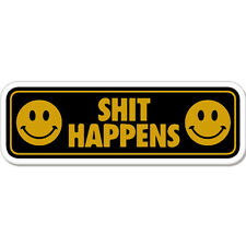 "Sh*t Happens Smiley Funny Humor car bumper sticker decal 8"" x 3"""