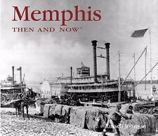 Memphis Then and Now (Then & Now Thunder Bay), Johnson, Russ, Good Book