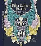 Fiber and Bead Jewelry : Beautiful Designs to Make and Wear by Sally Banes...
