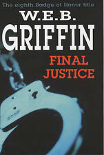 W.E.B. Griffin Final Justice (Badge of Honor) Very Good Book