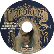 Decorum, A Treatise on Etiquette and Dress {1877 ~ How To Be a Lady } on DVD