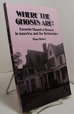 Where the Ghosts Are by Hans Holzer - Favorite Haunted Houses in US and Britain