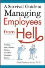 A Survival Guide to Managing Employees from Hell: Handling Idiots, Whi-ExLibrary