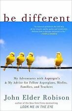 Be Different: My Adventures with Asperger's and My Advice for Fellow...