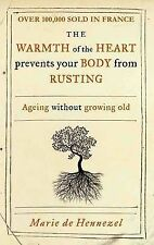 Warmth of the Heart Prevents Your Body from Rusting: Ageing Marie de Hennezel