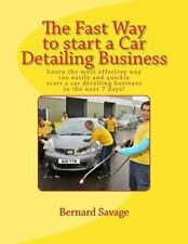 The Fast Way to Start a Car Detailing Business : Learn the Most Effective Way...
