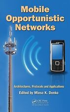 Mobile Opportunistic Networks: Architectures, Protocols and Applications, , New