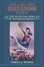 Pulling the Devil's Kingdom Down: The Salvation Army in Victorian Britain