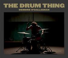 R*03.10.2016 The Drum Thing von Deidre O'Callaghan (2016, Gebundene Ausgabe)