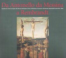 DA ANTONELLO DA MESSINA A REMBRANDT, a cura di Grigore Arbore Popescu
