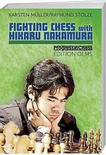 Fighting Chess with Hikaru Nakamura: His Best Games: An American Chess Career in