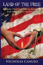 Land of the Free: Human Trafficking in American and Solutions to End It  (ExLib)