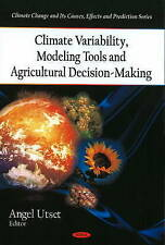 Climate Variability, Modeling Tools and Agricultural Decision-Making, Angel Utse